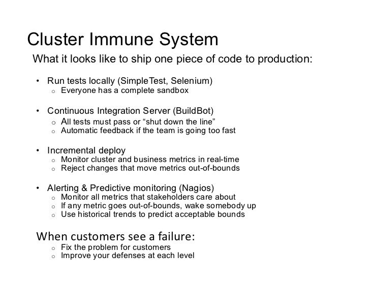 Cluster Immune System What it looks like to ship one piece of code to production:  • Run tests locally (SimpleTest, Selen...