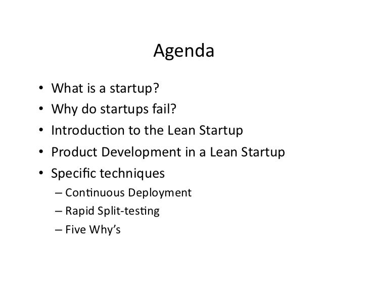 Agenda      Whatisastartup? •      Whydostartupsfail? •      IntroducJontotheLeanStartup •      ProductD...