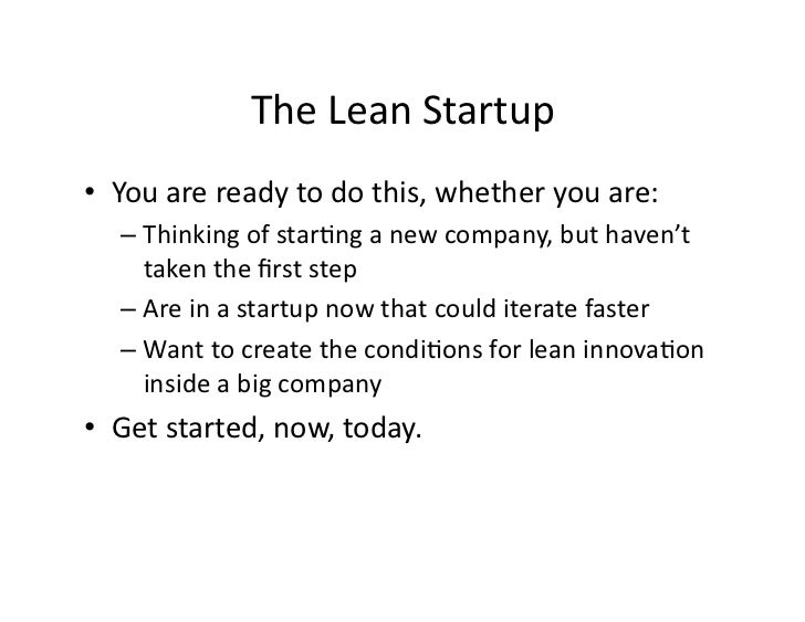 TheLeanStartup • Youarereadytodothis,whetheryouare:   – ThinkingofstarJnganewcompany,buthaven't     ...