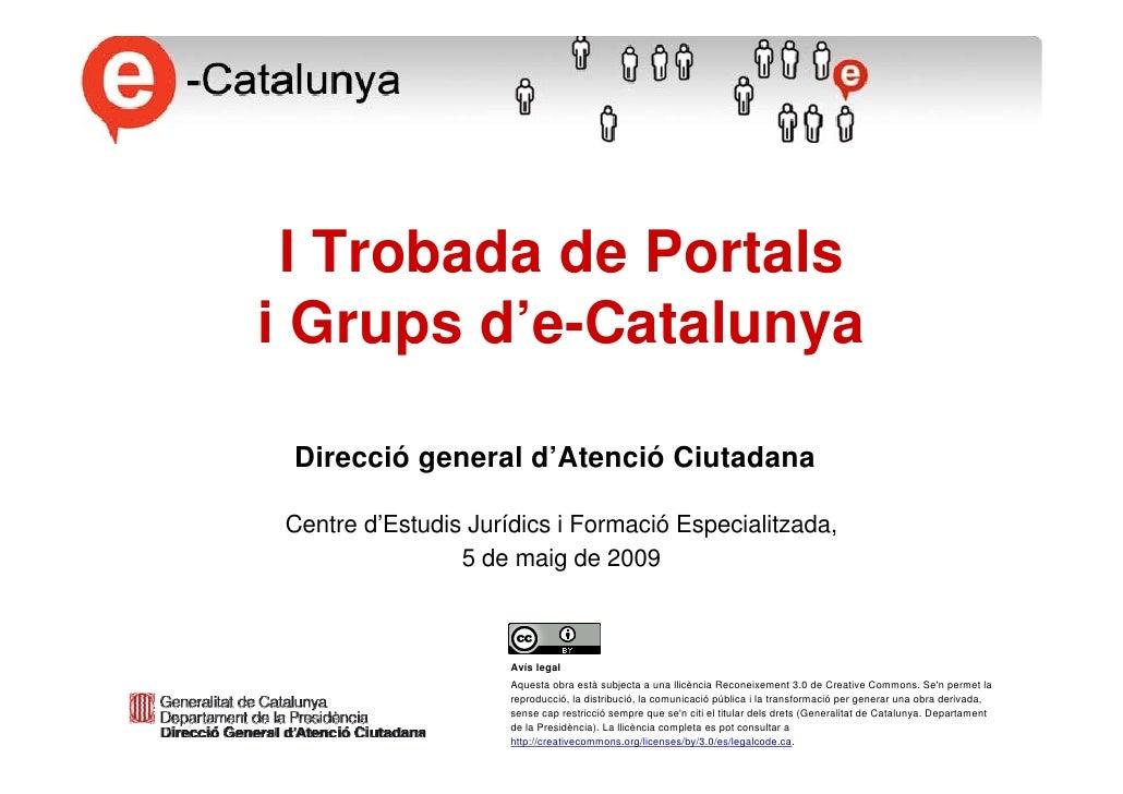 I Trobada de Portals     i Grups d'e-Catalunya                 Marta Continente      Directora general d'Atenció Ciutadana...