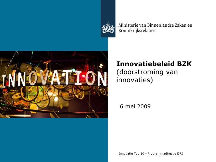 Innovatiebeleid BZK  (doorstroming van innovaties) 6 mei 2009