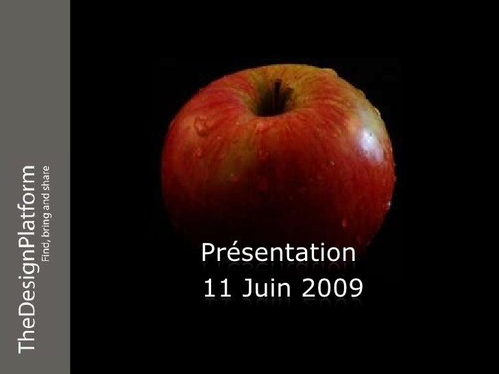 Présentation<br />11 Juin 2009<br />