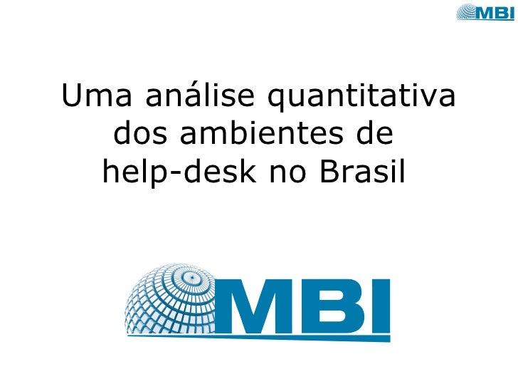 Uma análise quantitativa dos ambientes de  help-desk no Brasil