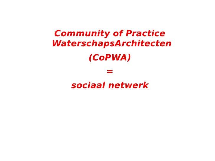 Kennis, competenties en cultuurverandering Informele sociale netwerken → overdracht competenties en kennis (Gladwell 2000)...