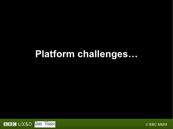 Platform challenges…