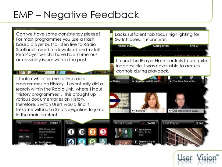 EMP – Negative Feedback Can we have some consistency please? For most programmes you use a Flash based player but to liste...