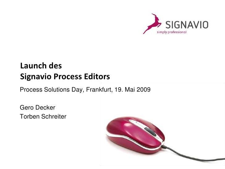 Launch des Signavio Process Editors Process Solutions Day, Frankfurt, 19. Mai 2009  Gero Decker Torben Schreiter