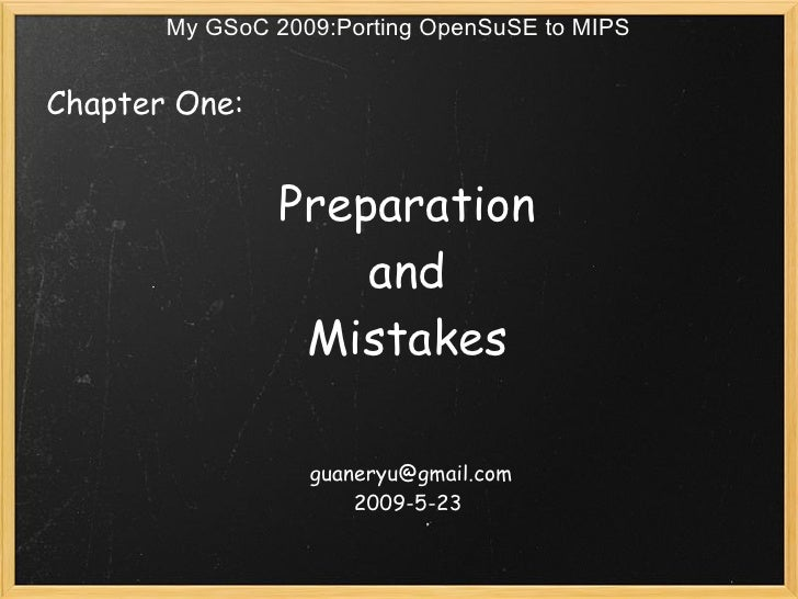 My GSoC 2009:Porting OpenSuSE to MIPS   Chapter One:                 Preparation                    and                ...