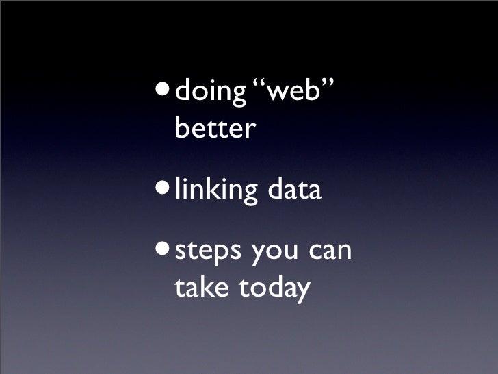 TCDL 2009 keynote: Better living through linking Slide 3