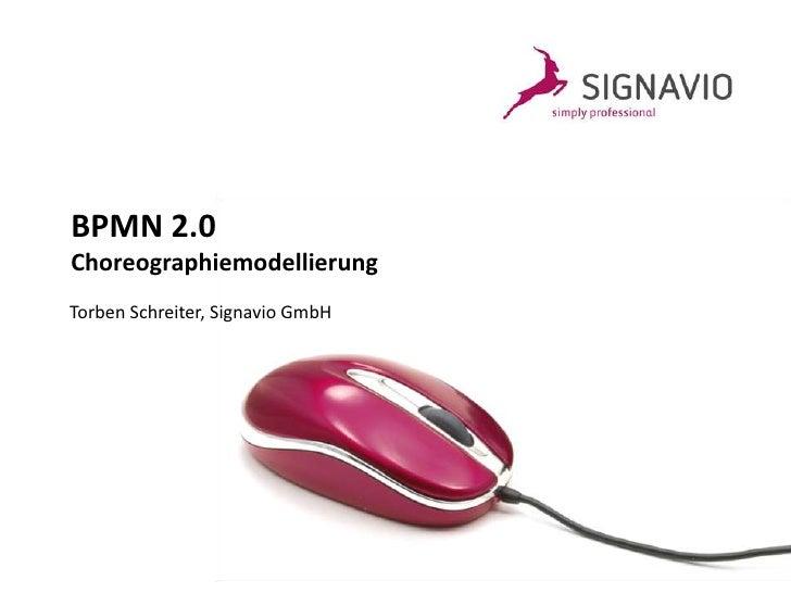 BPMN 2.0 Choreographiemodellierung Torben Schreiter, Signavio GmbH