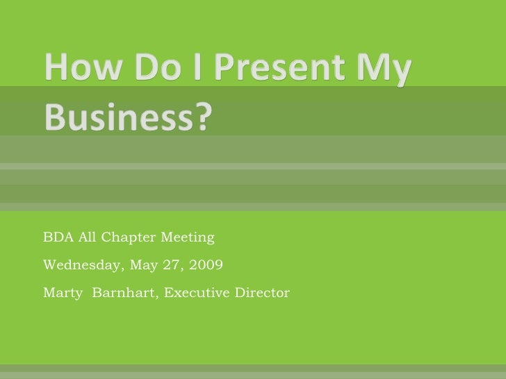 BDA All Chapter Meeting Wednesday, May 27, 2009 Marty Barnhart, Executive Director