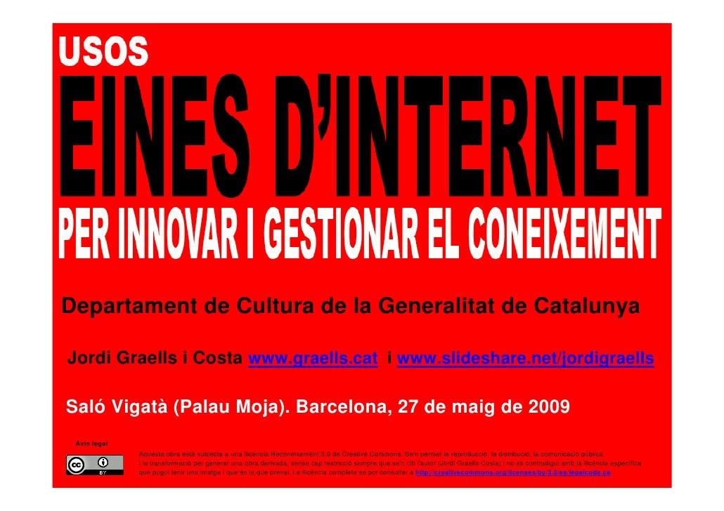 Departament de Cultura de la Generalitat de Catalunya  Jordi Graells i Costa www.graells.cat i www.slideshare.net/jordigra...