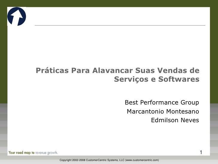 Práticas Para Alavancar Suas Vendas de Serviços e Softwares Best Performance Group Marcantonio Montesano Edmilson Neves