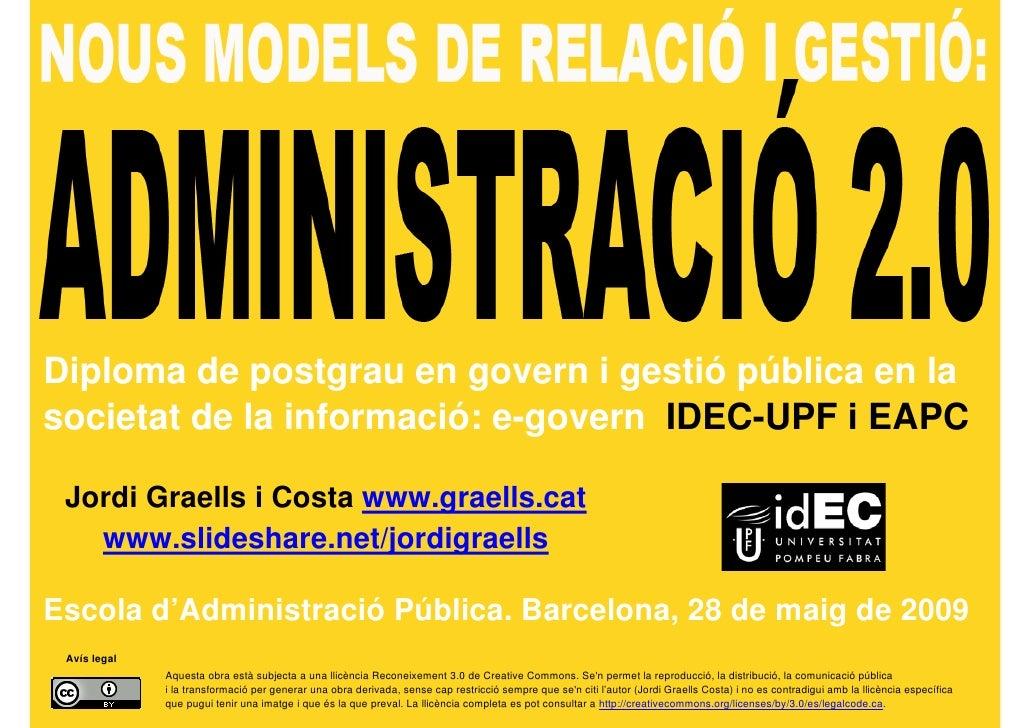 Diploma de postgrau en govern i gestió pública en la societat de la informació: e-govern IDEC-UPF i EAPC   Jordi Graells i...