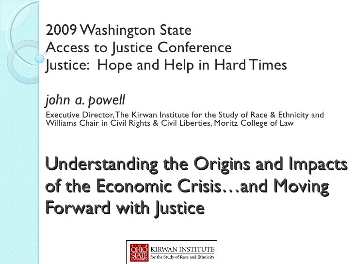 Understanding the Origins and Impacts of the Economic Crisis…and Moving Forward with Justice 2009 Washington State Access ...