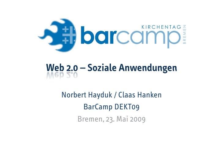 Norbert Hayduk / Claas Hanken       BarCamp DEKT09     Bremen, 23. Mai 2009