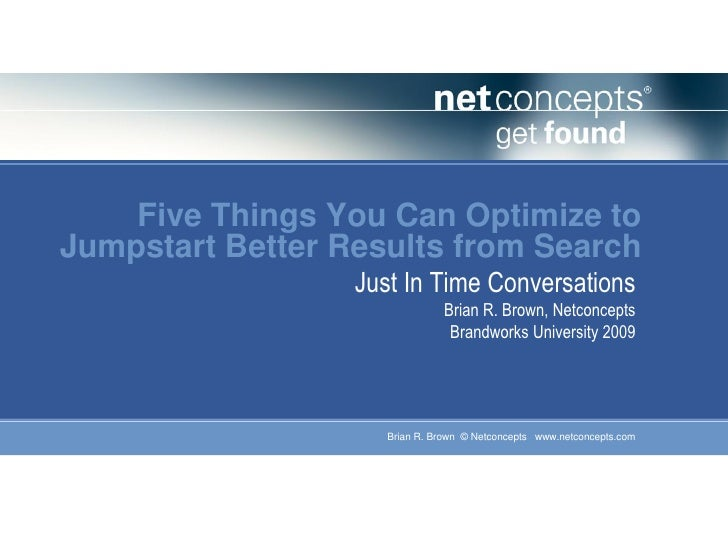 Five Things You Can Optimize to Jumpstart Better Results from Search                   Just In Time Conversations         ...