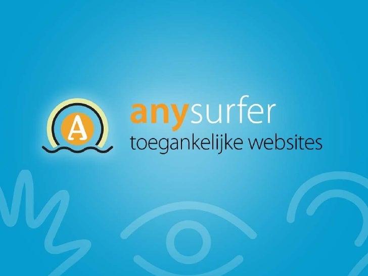 AnySurfer Infosessie webtoegankelijkheid               Faro          5 juni 2009           Bart Simons  (contactgegevens a...
