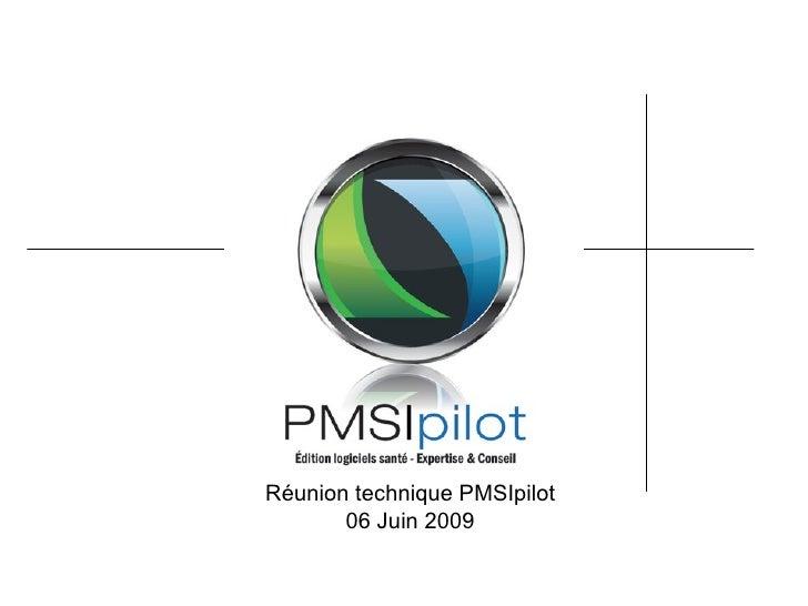 Réunion technique PMSIpilot 06 Juin 2009
