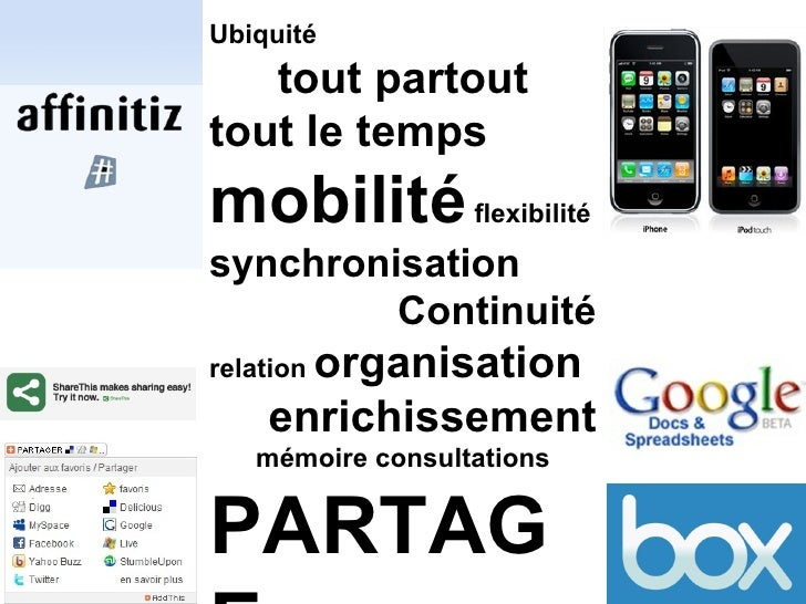 Ubiquité tout partout tout le temps mobilité  flexibilité synchronisation   Continuité relation  organisation enrichisseme...