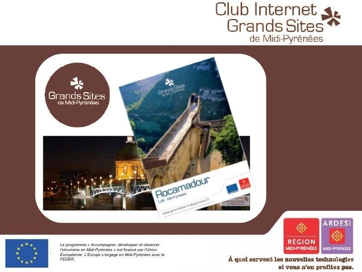 Le programme «Accompagner, développer et observer l'etourisme en Midi-Pyrénées» est financé par l'Union Européenne. L'Eu...