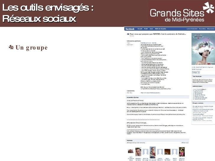 <ul><li>Un groupe </li></ul>Les outils envisagés : Réseaux sociaux