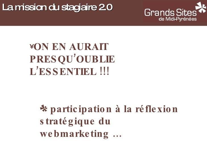 <ul><li>ON EN AURAIT PRESQU'OUBLIE L'ESSENTIEL !!! </li></ul><ul><ul><li>participation à la réflexion stratégique du webma...