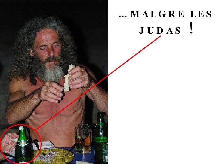 …  MALGRE LES JUDAS  !