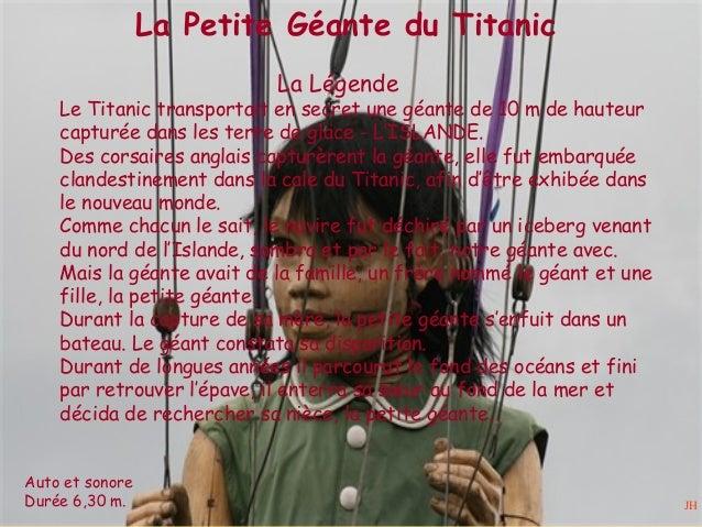 La Petite Géante du Titanic La Légende Le Titanic transportait en secret une géante de 10 m de hauteur capturée dans les t...
