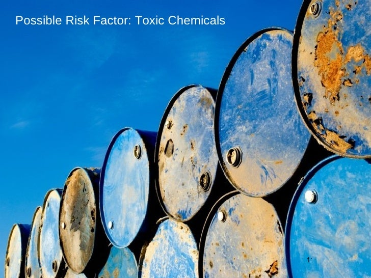 Possible Risk Factor: Toxic Chemicals