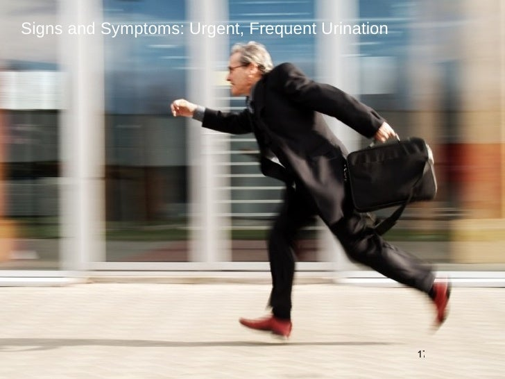 Signs and Symptoms: Urgent, Frequent Urination