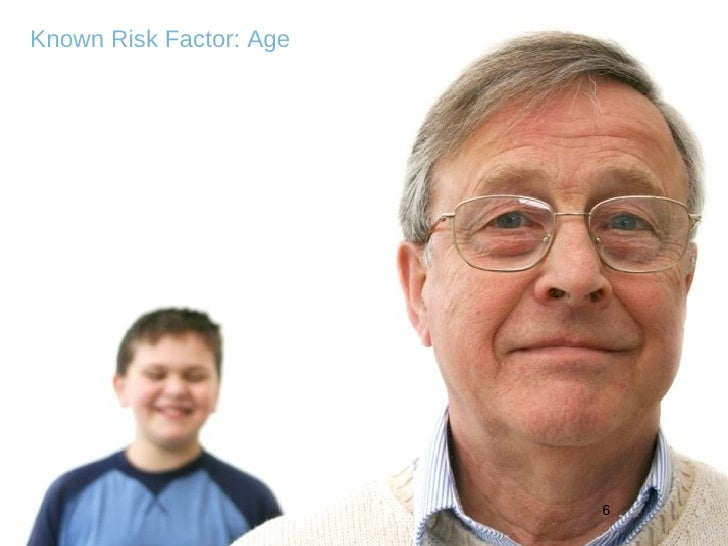 Known Risk Factor: Age Age