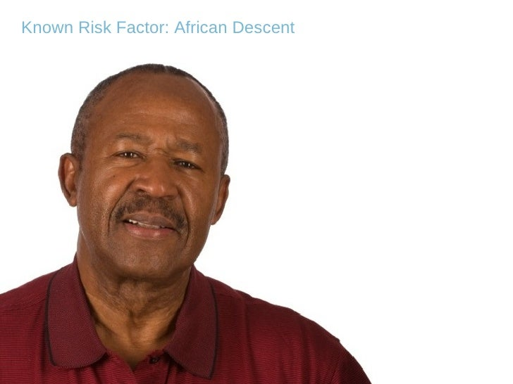 Known Risk Factor: African Descent