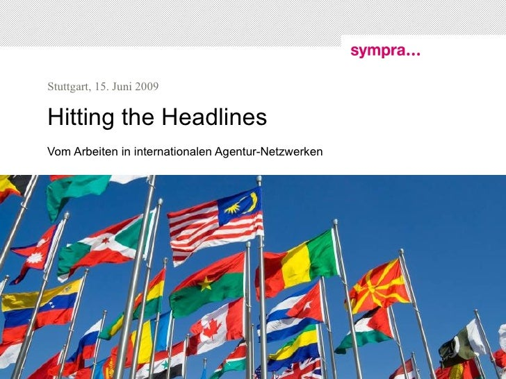 Hitting  the Headlines  Vom Arbeiten in internationalen Agentur-Netzwerken