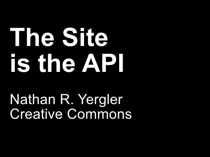 The Site  is the API Nathan R. Yergler Creative Commons