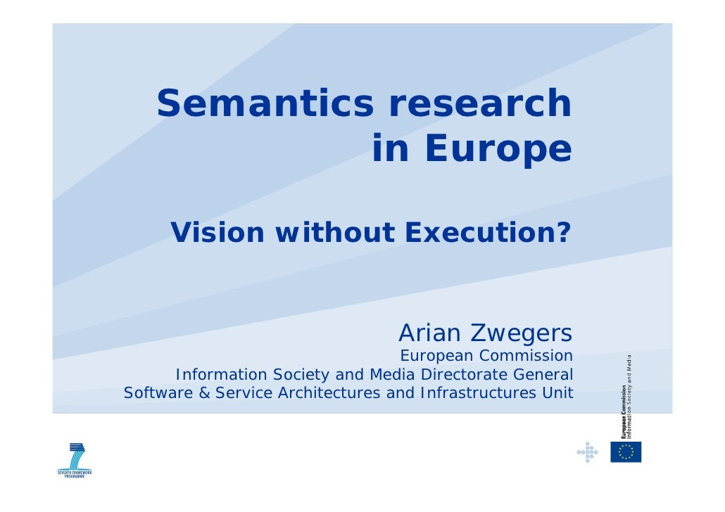 Semantics research              in Europe       Vision without Execution?                                     Arian Zweger...