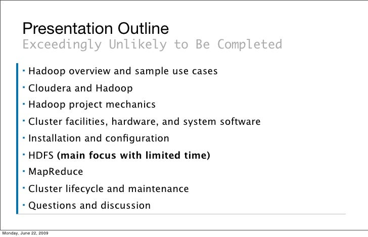 Presentation Outline          Exceedingly Unlikely to Be Completed          ▪   Hadoop overview and sample use cases      ...