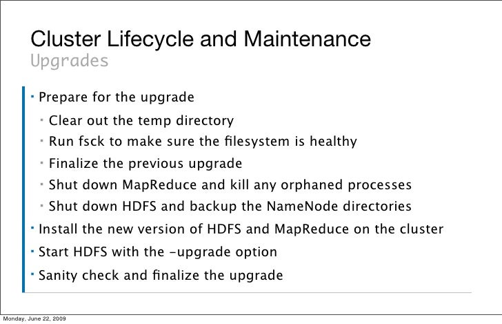 Cluster Lifecycle and Maintenance          Upgrades          ▪   Prepare for the upgrade              ▪   Clear out the te...