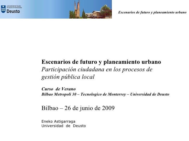 Escenarios de futuro y planeamiento urbano     Escenarios de futuro y planeamiento urbano Participación ciudadana en los p...