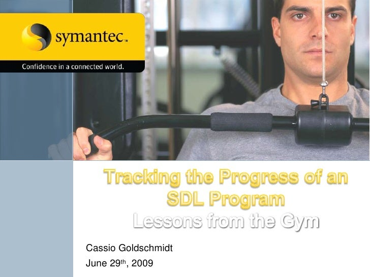 Tracking the Progress of an SDL ProgramLessons from the Gym<br />Cassio Goldschmidt<br />June 29th, 2009<br />
