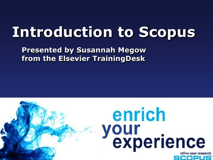 Introduction to Scopus<br />Presented by Susannah Megow from the Elsevier TrainingDesk<br />