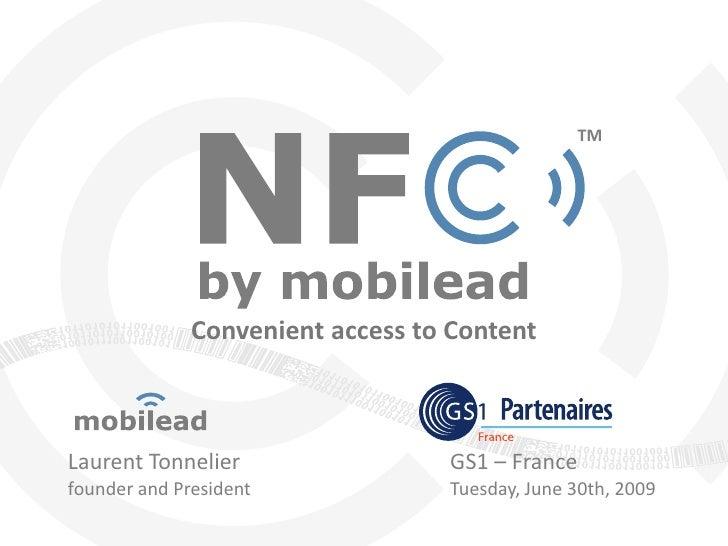 TM                   Convenient access to Content    Laurent Tonnelier                 GS1 – France founder and President ...