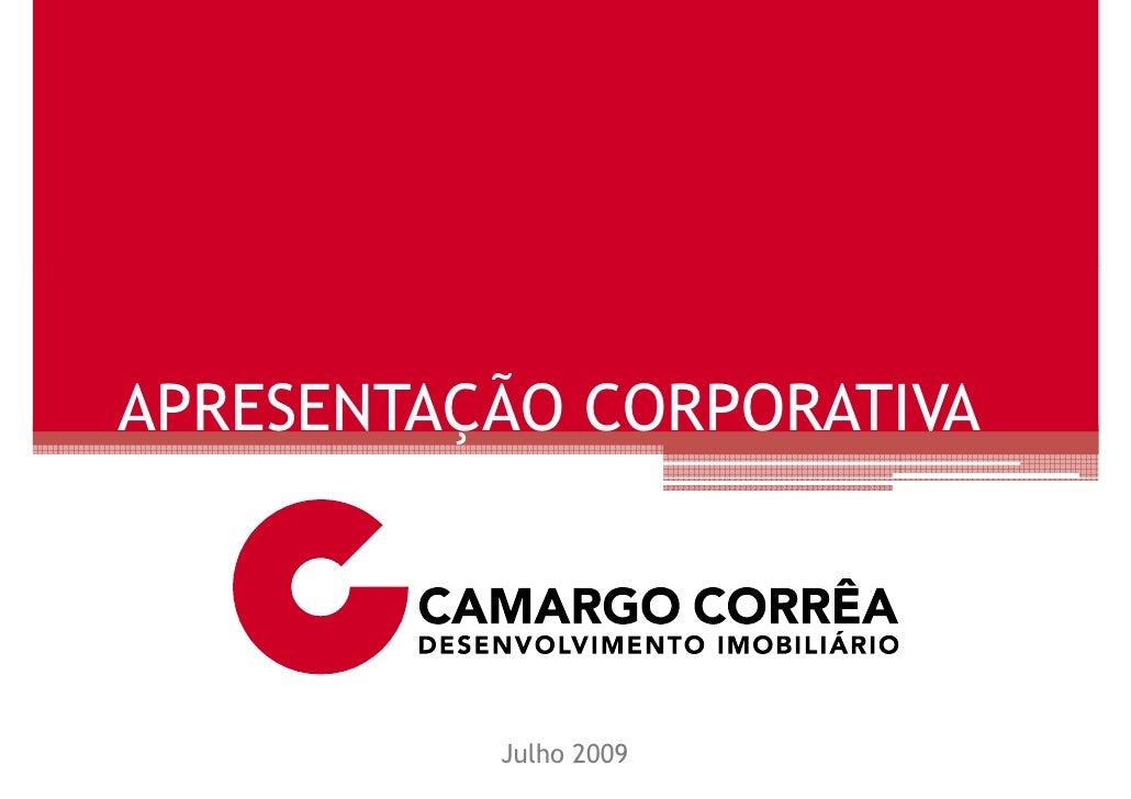 APRESENTAÇÃO CORPORATIVA               Julho 2009