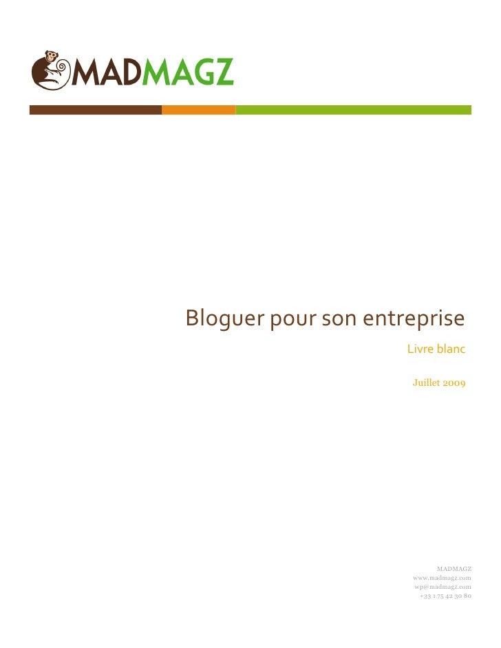 Bloguer pour son entreprise                      Livre blanc                        Juillet 2009                          ...