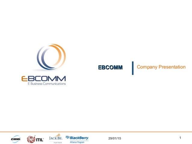 EBCOMMEBCOMM Company Presentation 29/01/15 1