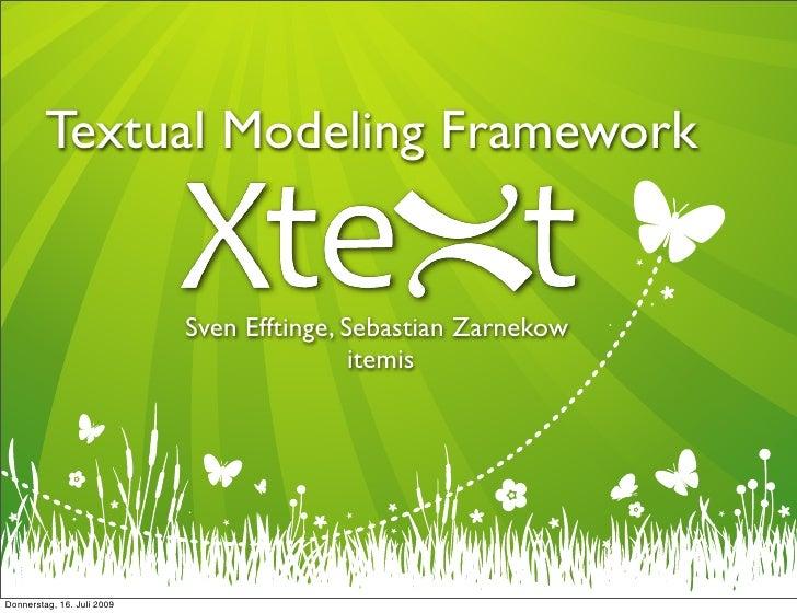 Textual Modeling Framework                               Sven Efftinge, Sebastian Zarnekow                                ...