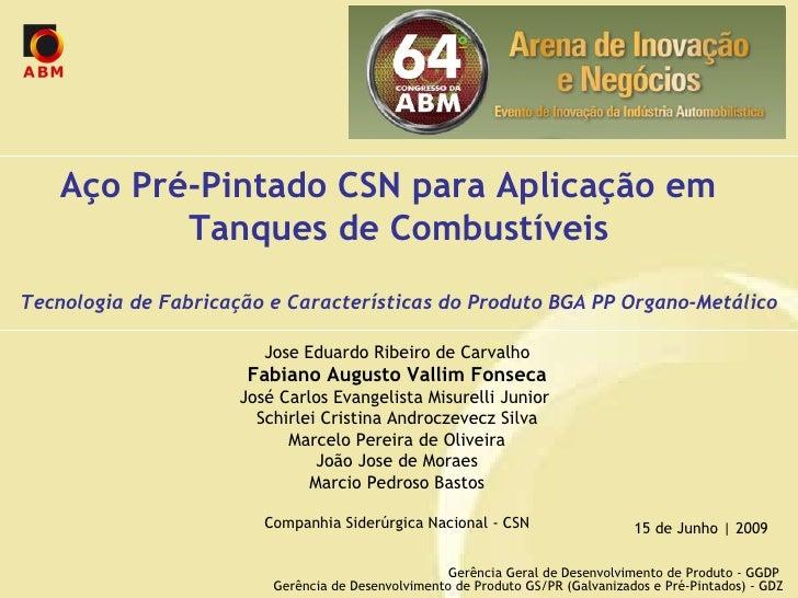 Aço Pré-Pintado CSN para Aplicação em  Tanques de Combustíveis Tecnologia de Fabricação e Características do Produto BGA P...
