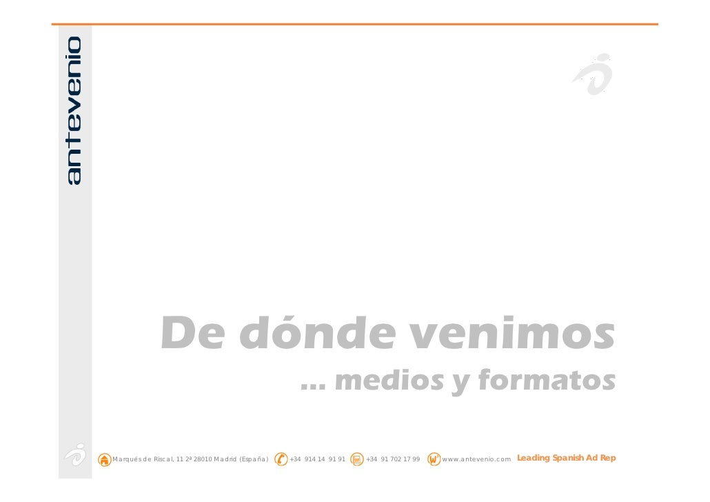 De dónde venimos                                                     … medios y formatos  Marqués de Riscal, 11 2ª 28010 M...