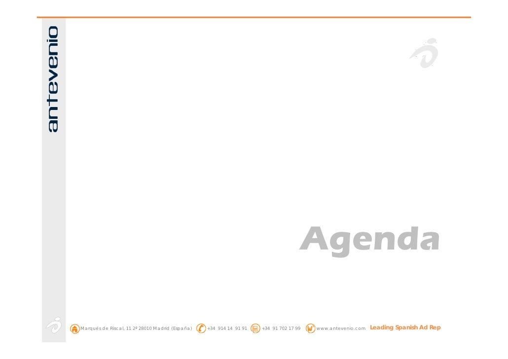 Agenda  Marqués de Riscal, 11 2ª 28010 Madrid (España)   +34 914 14 91 91   +34 91 702 17 99   www.antevenio.com   Leading...