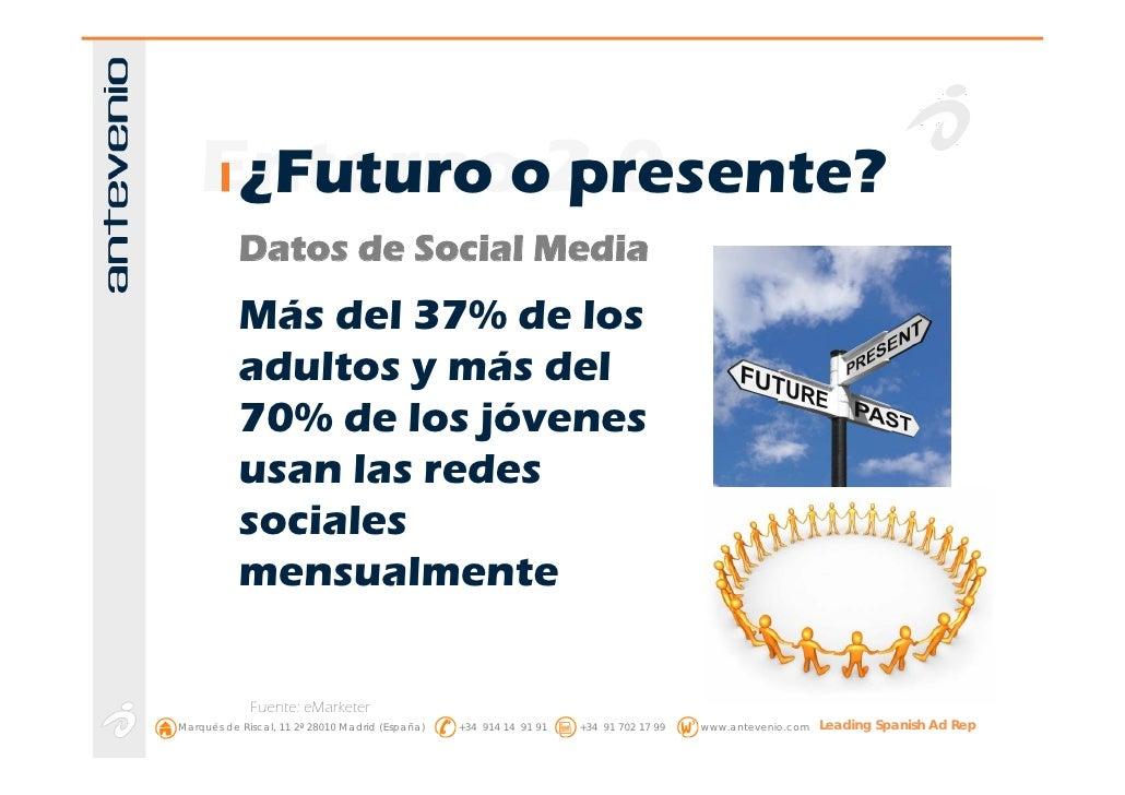 Entornoo2.0      ¿Futuro presente?            Datos de Social Media            Más del 37% de los            adultos y más...